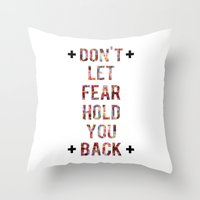 Don't Let Fear Throw Pillow