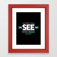 ...The More Ideas You'll… Framed Art Print