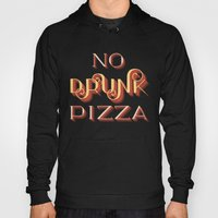 No Drunk Pizza Hoody