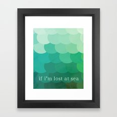 if i'm lost at sea Framed Art Print