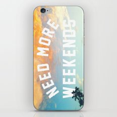 NEED MORE WEEKENDS iPhone & iPod Skin