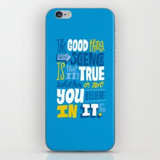 The Good Thing About Sci… iPhone & iPod Skin