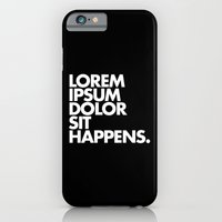 iPhone & iPod Case featuring LOREM IPSUM DOLOR SIT HAPPENS by WORDS BRAND™