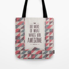 do more of what makes you awesome Tote Bag