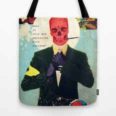 What Is This Mad Obsession With Freedom? Tote Bag