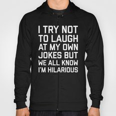 Laugh Own Jokes Funny Quote Hoody