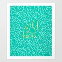 Wild at Heart – Turquoise Art Print