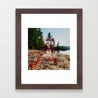 Porn is all around us Framed Art Print