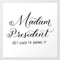 Madam President Art Print