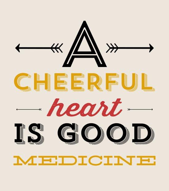 A CHEERFUL HEART IS GOOD MEDICINE  Art Print