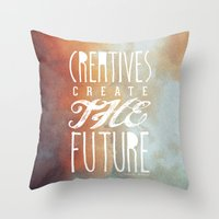 CREATIVES CREATE THE FUT… Throw Pillow