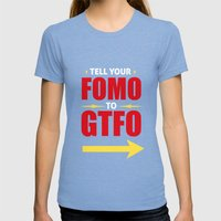 Tell Your FOMO To GTFO Womens Fitted Tee Tri-Blue SMALL