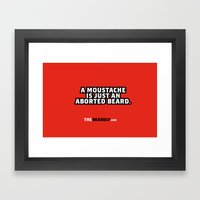 A MOUSTACHE IS JUST AN A… Framed Art Print