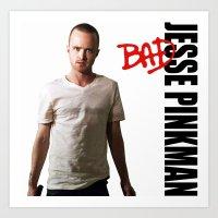 Pinkman's BAD - Breaking Bad Art Print