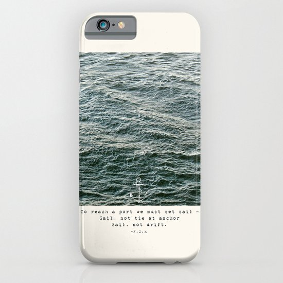 Set Sail (Franklin Delano Roosevelt Quote) iPhone & iPod Case