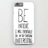 iPhone Cases featuring Be patient. by Villaraco