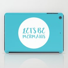 Let's Be Mermaids Funny Quote iPad Case
