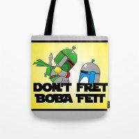 Don't Fret Boba Fett Tote Bag