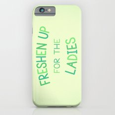 Freshen Up for the Ladies Slim Case iPhone 6s