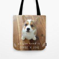 All you need is corgi and love Tote Bag