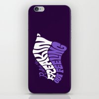 Ridin' This Freakin' Out Feeling. iPhone & iPod Skin