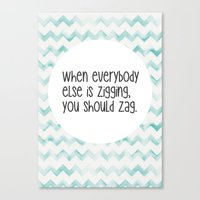 When Everybody Else Is Z… Canvas Print
