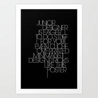 Junior Designer Wants To Do Stuff Fo You Art Print