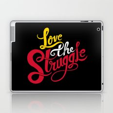 Love The Struggle Laptop & iPad Skin