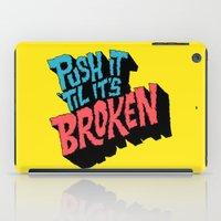 Push it 'til it's Broken iPad Case