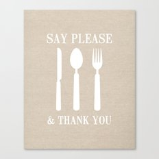Say Please & Thank You Canvas Print