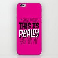 Really Bad for Me iPhone & iPod Skin