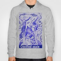 Crucified Again Hoody
