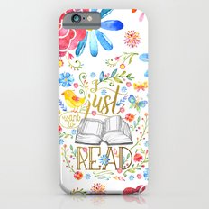 I Just Want To Read - White Floral iPhone 6 Slim Case