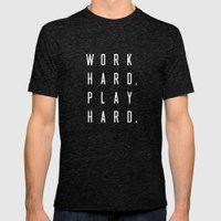 Work Hard Play Hard Black Mens Fitted Tee Tri-Black SMALL