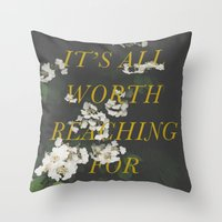 It's All Worth Reaching For Throw Pillow