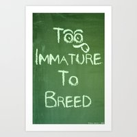 Too Immature To Breed - … Art Print