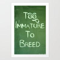 Too Immature To Breed - … Art Print