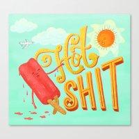 Hot Shit Canvas Print