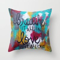 Breathe It All In. Love … Throw Pillow