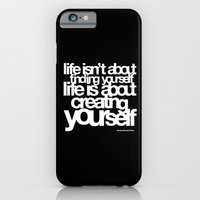 iPhone & iPod Case featuring life isn't about finding yourself life is about creating yourself by Macrobioticos