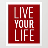 Live Your Life - Burgund… Art Print