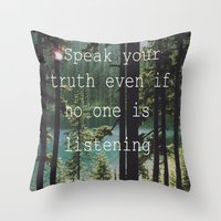SPEAK YOUR TRUTH Throw Pillow
