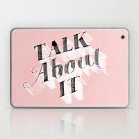 Talk about it Laptop & iPad Skin