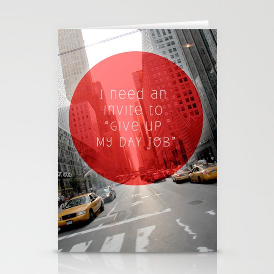 give up my day job Stationery Card