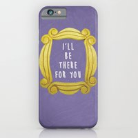 I'll Be There For You 01 iPhone 6 Slim Case