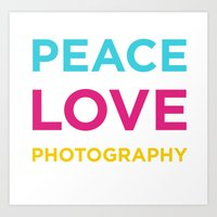 PEACE LOVE PHOTOGRAPHY Art Print