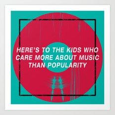 Here's To The Kids Who C… Art Print