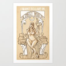 I want to live in a SWEET WORLD! Art Print