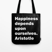 Happiness depends upon ourselves. Aristotle Tote Bag