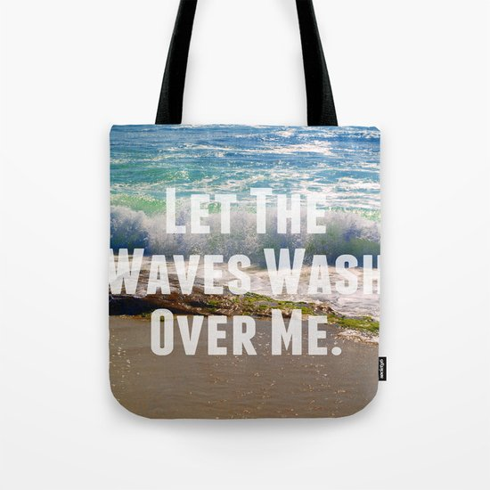 Let The Waves Wash Over Me Tote Bag